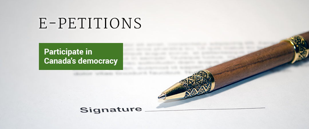 E-Petitions - Participate in Canada's democracy