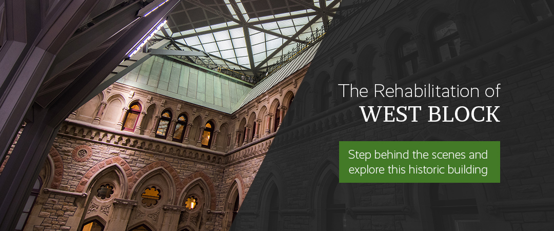 The Rehabilitation of West Block - Step behind the scenes and 
